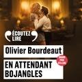 Olivier Bourdeaut et Louis Arène - En attendant Bojangles.