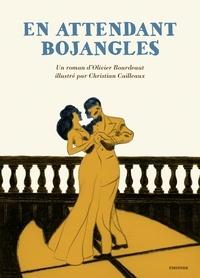 Olivier Bourdeaut - En attendant Bojangles.
