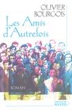 Olivier Bourgois - Les Amis d'Autrefois.