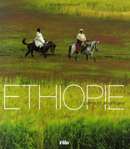 Olivier Bourguet - Ethiopie... - L'Empire mythique.