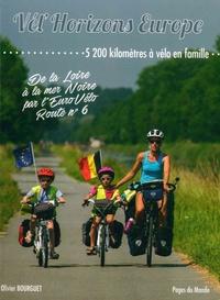 Olivier Bourguet - Vél'Horizons Europe - De la Loire à la mer Noire par l'EuroVélo Route n° 6.