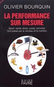 La performance sur mesure - Sport, santé, libido, poids, sommeil, tout passe par le cerveau et la nutrition.pdf