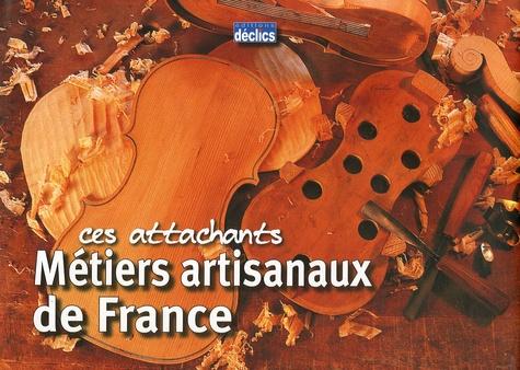 Olivier Bouteiller - Ces attachants Métiers artisanaux de France.