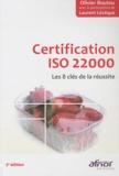 Olivier Boutou et Laurent Lévêque - Certification ISO 22000 - Les 8 clés de la réussite.