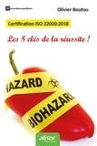 Olivier Boutou - Certification ISO 22000. Les clés de la réussite ! - Mettre en oeuvre le nouveau référentiel.