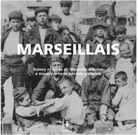Olivier Bouze - Marseillais - Scènes et types de Marseille d'Antan à travers la carte postale ancienne.