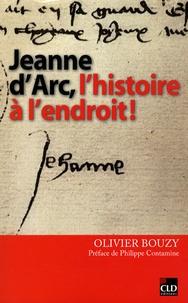 Olivier Bouzy - Jeanne d'Arc, l'histoire à l'endroit.