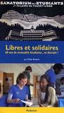 Olivier Brahami - Libres et solidaires - 60 Ans de mutualité étudiante... et demain ?.