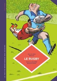 Olivier Bras et Guillaume Bouzard - Le rugby - Des origines au jeu moderne.