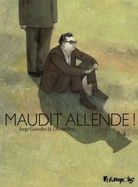 Olivier Bras et Jorge Gonzalez - Maudit Allende !.