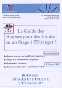 Olivier Briard - Le guide des bourses pour des études ou un stage à l'étranger !.