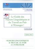 Olivier Briard - Le guide des séjours linguistiques et du travail au pair à l'étranger !.