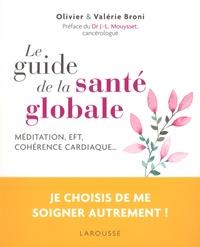 Olivier Broni et Valérie Broni - Le guide de la santé globale.