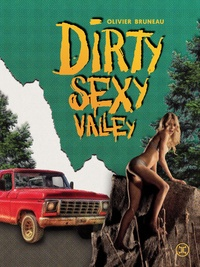 Olivier Bruneau - Dirty sexy valley.