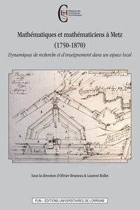Accentsonline.fr Mathématiques et mathématiciens à Metz (1750-1870) - Dynamiques de recherche et d'enseignement dans un espace local Image