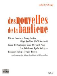 Olivier Brunhes et Nancy Huston - Des nouvelles de la banlieue. 1 CD audio