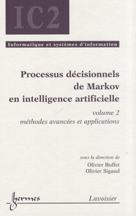 Olivier Buffet et Olivier Sigaud - Processus décisionnels de Markov en intelligence artificielle - Volume 2, Méthodes avancées et applications.