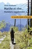 Olivier Burkhalter - Humeurs vagabondes - Tome 2, Marche et rêve....