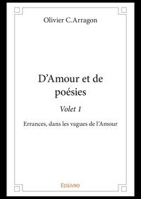 Olivier C.Arragon - D'amour et de poesie - volet 1.