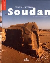 Olivier Cabon et Vincent Francigny - Histoire et civilisations du Soudan - De la Préhistoire à nos jours.