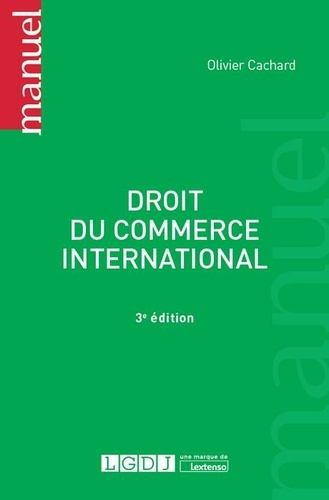 Olivier Cachard - Droit du commerce international.
