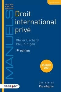Olivier Cachard et Paul Klötgen - Droit international privé.