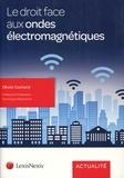 Olivier Cachard - Le droit face aux ondes électromagnétiques.