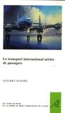 Olivier Cachard - Le transport international aérien des passagers.