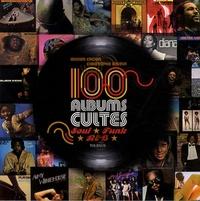 Olivier Cachin et Christophe Geudin - 100 albums cultes Soul, Funk, R&B.