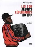 Olivier Cachin - 100 albums légendaires du rap.