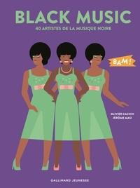 Black Music- 40 artistes de la musique noire - Olivier Cachin |