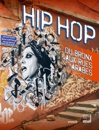 Olivier Cachin et Bernard Zekri - Hip Hop - Du Bronx aux rues arabes.