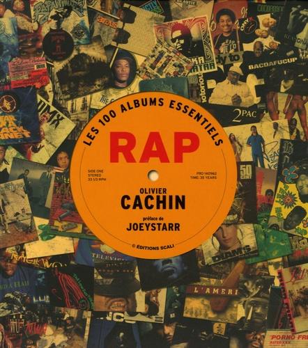 Olivier Cachin - Les 100 albums essentiels du rap.