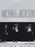 Olivier Cachin et Michel Danzer - Michael Jackson - Le Phoenix pop.