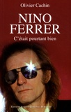 Olivier Cachin - Nino Ferrer - C'était pourtant bien.