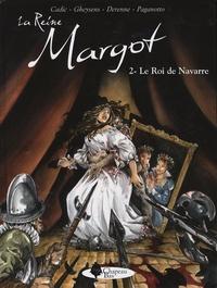 Olivier Cadic et François Gheysens - La Reine Margot Tome 2 : Le roi de Navarre.