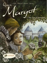 Olivier Cadic et François Gheysens - Queen Margot Tome 1 : The Age of Innocence.