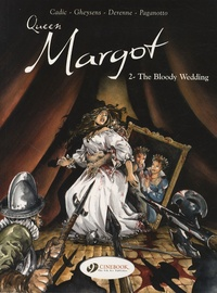 Olivier Cadic et François Gheysens - Queen Margot Tome 2 : The Bloody Wedding.