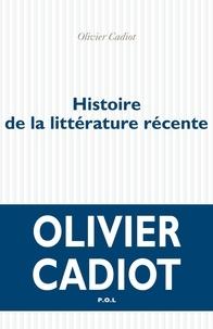Olivier Cadiot - Histoire de la littérature récente - Tome 1.