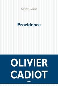 Olivier Cadiot - Providence.