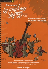 Olivier Caillard - Chantons les P'tits Loups du Jazz - Volume 1. 1 CD audio MP3