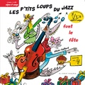 Olivier Caillard - Les p'tits loups du jazz font la fête. 1 CD audio