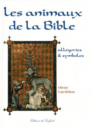 Olivier Cair-Hélion - Les animaux de la Bible - Allégories & symboles.