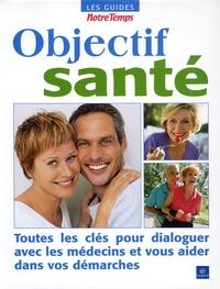 Olivier Calon et Elisabeth Andréani - Objectif santé.