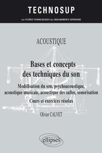 Olivier Calvet - Bases et concepts des techniques du son - Modélisation du son psychoacoustique acoustique musicale.