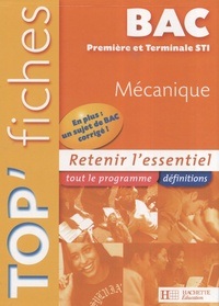 Olivier Calvet et Christophe Flahaut - Mécanique 1e et Tle STI.