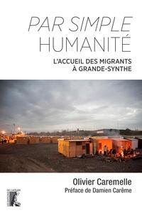 Books epub téléchargement gratuit Par simple humanité  - L'accueil des migrants à Grande-Synthe (Litterature Francaise) par Olivier Caremelle PDB 9782708246294