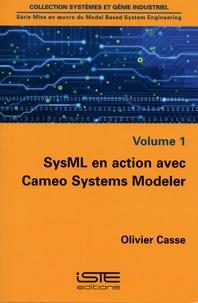 Mise en oeuvre du Model Based System Engineering - Volume 1, SysML en action avec Cameo Systems Modeler.pdf