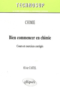 Bien commencer en chimie - Cours & exercices corrigés.pdf