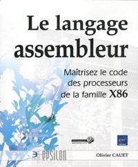 Le langage assembleur- Maîtrisez le code des processeurs de la famille X86 - Olivier Cauet   Showmesound.org